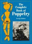 The Complete Book of Puppetry. von George Latshaw