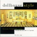 Dollhouse Style: Step-By-Step Illustrated Guide to Making 90 Authentic Miniatures in 15 Period Styles. von Kath Dalmeny