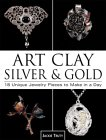 Art Clay Silver and Gold: Creating Designer Jewelry in a Day. von Art Clay World USA