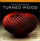 Contemporary Turned Wood : New Perspectives in a Rich Tradition. von Ray Leier, Jan Peters, Kevin Wallace
