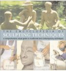 The Encyclopedia of Sculpting Techniques: A Comprehensive Visual Guide to Traditional and Contemporary Techniques. von John Plowman