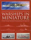 Warships in Miniature : A Guide to Naval Waterline Shipmodelling in 1/1200 Scale. von Michael Ainsworth