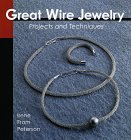 Great Wire Jewelry : Projects and Techniques. von Irene From Petersen, Irene from Peterson