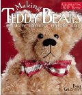 Making Teddy Bears: Projects, Patterns, History, Lore. von Paige Gilchrist