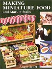 Making Miniature Food and Market Stalls. von Angie Scarr